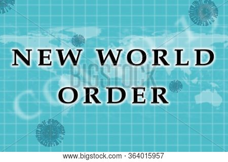 Concept Of New World Order In Geopolitics After Covid-19 Or Coronavirus Outbreak Showing With 3d Ren
