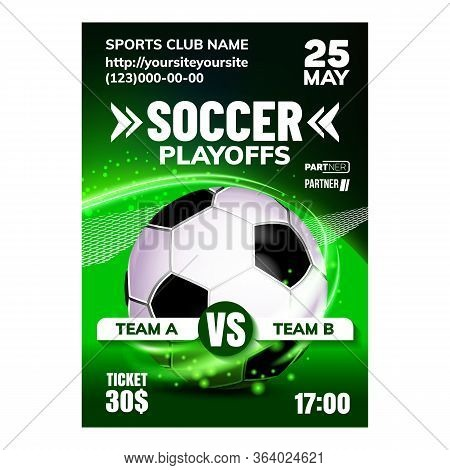 Soccer Sportive Team Game Flyer Poster Vector. Soccer Equipment Ball On Announcement Banner. Nationa