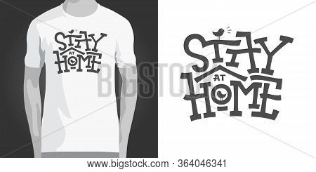 Stay At Home Monochrome Lettering With Birdhouse On White Isolated Background. Stay Quarantined. Cor