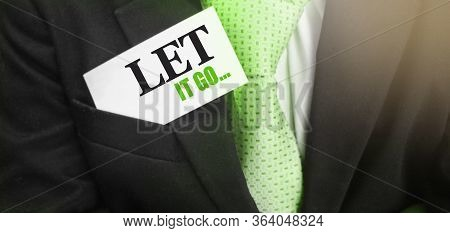 Let It Go On Card In Businessman Pocket. Life And Work Balance Concept