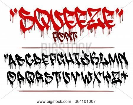 Squeeze Ink Marker Vector Font In Graffiti Style. Dripping Capital Letters Alphabet.
