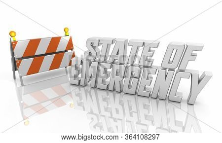 State of Emergency Declaration Executive Order Crisis Safety Measure Barricade 3d Illustration