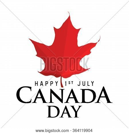 Happy 1th Of July Canada Day Card Design Or Logo With Red Maple Leaf. Real Red Canadian Maple Leaf S