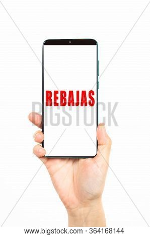 Word Discount On A Smartphone On A White Background. Rebajas Is Discount In English