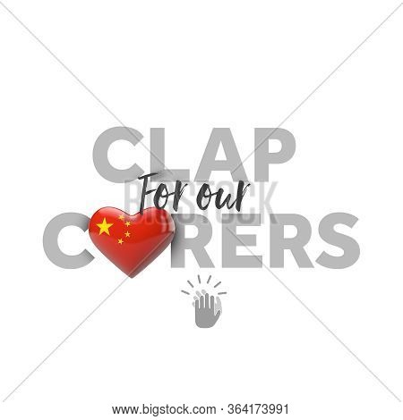 Clap For Carers Message With China Heart Flag. 3d Render