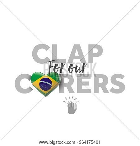 Clap For Carers Message With Brazil Heart Flag. 3d Render