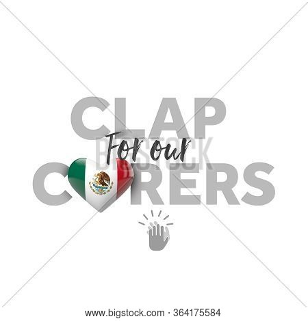 Clap For Carers Message With Mexico Heart Flag. 3d Render