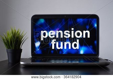 Pension Fund And Life Insurance, Financial Savings For Retirement. Laptop On The Table With The Insc