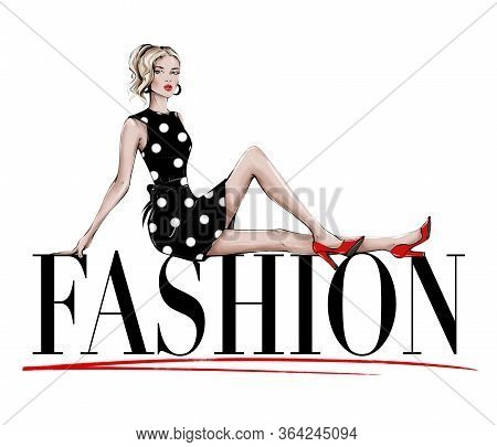 Hand Drawn Beautiful Young Woman Sitting On Large Word Fashion. Fashion Woman In Black Dress With Wh