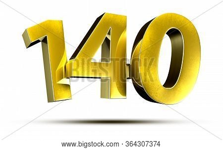 3d Illustration Numbers 140 Gold Isolated On A White Background.(with Clipping Path)