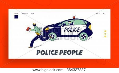 Officer At Work Catching Robber During Duty Landing Page Template. Police Man Character Pursuit Pick