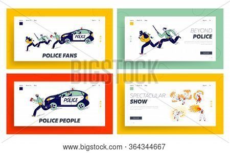Fire Show Entertainment, Policemen Pursuit Robber On Duty Landing Page Template Set. Characters Danc