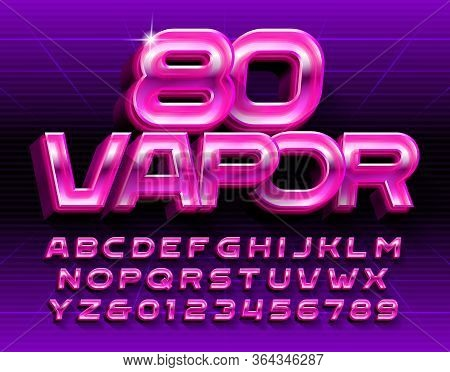 Vapor 80 Alphabet Font. Glowing 3d Retro Letters And Numbers. Stock Vector Typescript In 80s Style F