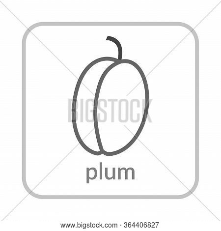 Plum Icon. Gray Outline Flat Sign, Isolated White Background. Symbol Of Health Nutrition, Eco Food F