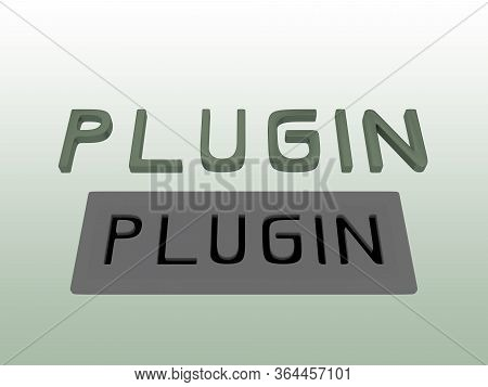 3d Illustration Of Letters Forming The Word Plugin Above A Plate Of Corresponding Holes, Isolated Ov