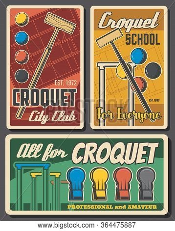Croquet Sport Club Mallet And Balls Items. Tournament Vector Retro Posters. Croquet Game School And