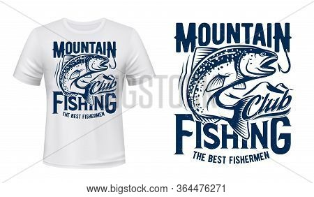Salmon Or Trout Fish Print T-shirt Mockup, Fishing Sport Club. Vector. Fisher Sport Club Big Fish Ca