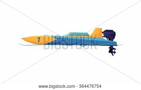 Power Boat Or Speedboat With Outboard Motor, Modern Nautical Motorized Transport Vector Illustration