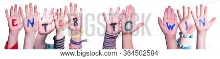 Children Hands Building Word Enter To Win, Isolated Background