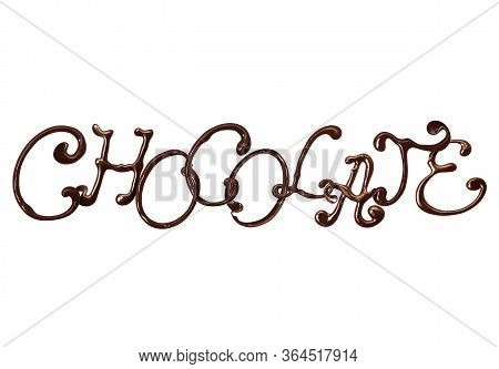 Inscription Chocolate Made Of Chocolate Elegant Font With Swirls, Isolated On White Background. 3d I