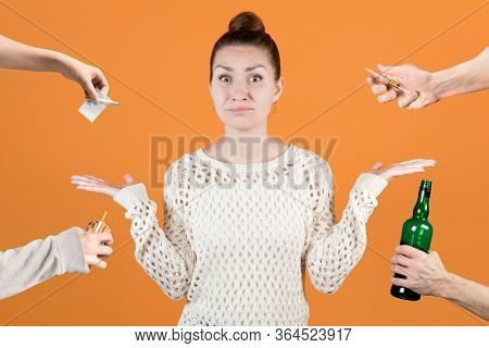 Girl Is Indignant At The Fact That From All Sides Harmful Substances Are Offered To Her - Drugs, Alc