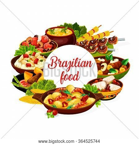 Brazilian Cuisine Food Dishes, Brazil Menu Meals Of Meat, Fish And Beans. Vector Brazilian Cuisine R