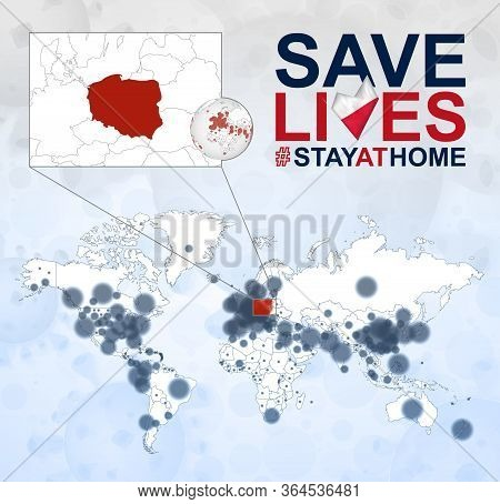 World Map With Cases Of Coronavirus Focus On Poland, Covid-19 Disease In Poland. Slogan Save Lives W