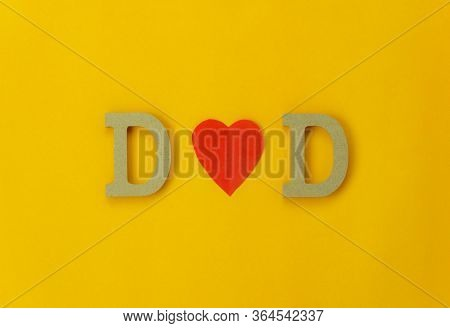 Table Top View Happy Fathers Day Holiday Background Concept.flat Lay Design Word Dad With Red Love H