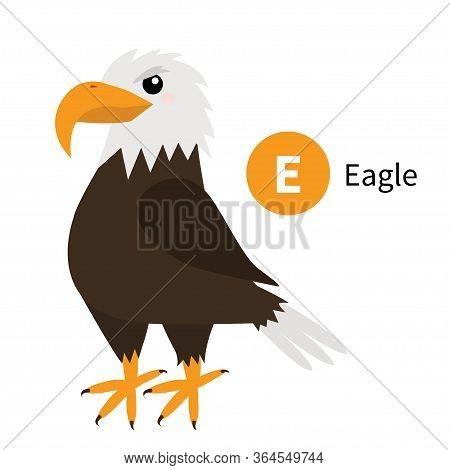 Letter E. Eagle. Zoo Animal Alphabet. English Abc With Cute Cartoon Kawaii Funny Baby Bird Animals.