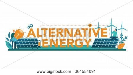 Alternative Energy Typographic Header Concept. Idea Of Ecology