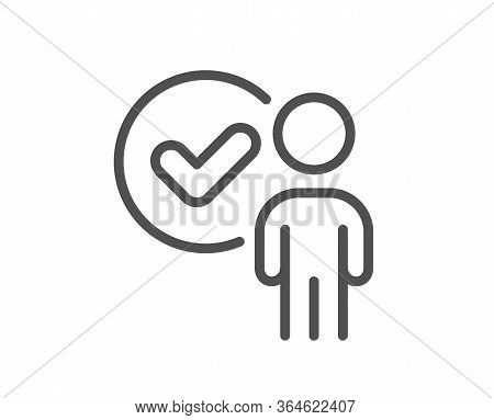 Verification Person Line Icon. Accepted Man Sign. Approved Symbol. Quality Design Element. Editable