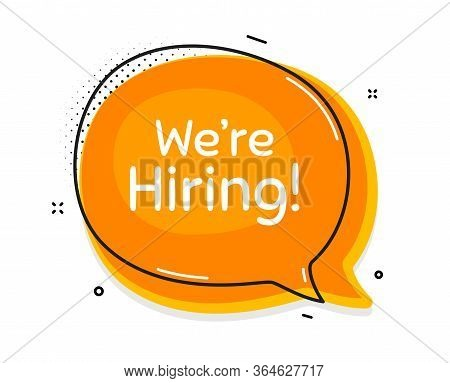 Were Hiring Symbol. Thought Chat Bubble. Recruitment Agency Sign. Hire Employees Symbol. Speech Bubb