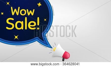 Wow Sale. Megaphone Banner With Speech Bubble. Special Offer Price Sign. Advertising Discounts Symbo