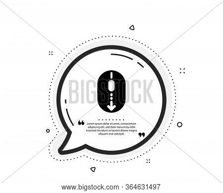 Scroll Down Mouse Icon. Quote Speech Bubble. Scrolling Screen Sign. Swipe Page. Quotation Marks. Cla