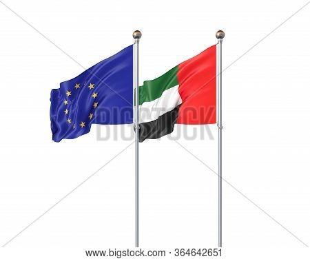 Two Realistic Flags. 3d Illustration On White Background. European Union Vs United Arab Emirates