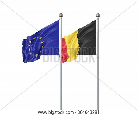 Two Realistic Flags. 3d Illustration On White Background. European Union Vs Belgium. Thick Colored S
