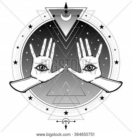 Mystical Drawing: Human Hands Have An Omniscience Eye. Background - Night Star Sky, Sacred Geometry.