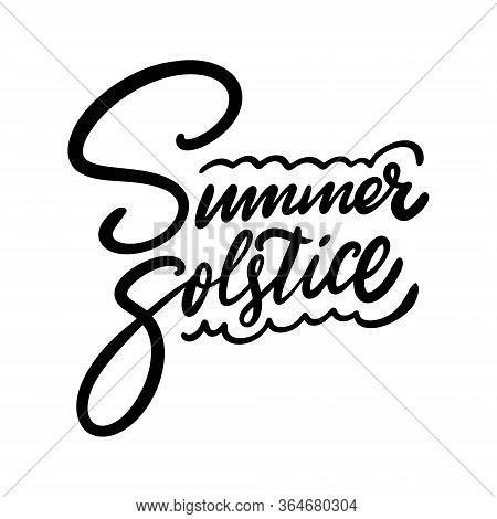 Summer Solstice. Black Color Lettering Phrase. Isolated On White Background.