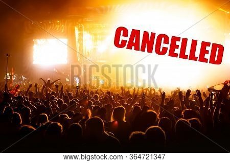 Festival Concert Cancelled. Cancel A Mass Event With A Lot Of People.