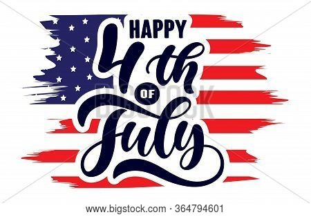 Handwritten Phrase Happy 4th Of July Independence Day Usa  With American Flag And Stars Isolated On