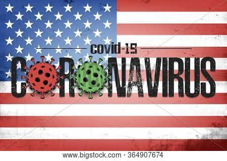 Flag Of Usa With Coronavirus Covid-19. Virus Cells Coronavirus Bacteriums Against Background Of The