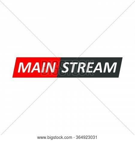 Mainstream Logo, Emblem.  Symbol Of Dominant Direction