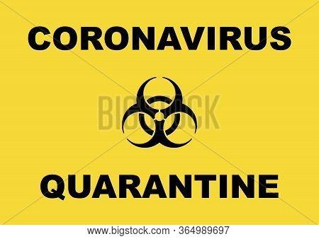 Biohazard Symbol And Coronavirus Quarantine Warning Sign Vector Illustration. Sing Used In The Covid