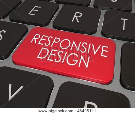 The words Responsive Design on a computer laptop key to illustrate the importance of best possible user experience, functionality and flowing art and text of a site that adapts