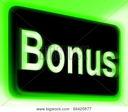 Bonus Sign Shows Extra Gift Or Gratuity Online