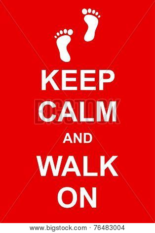 Keep Calm and Walk On