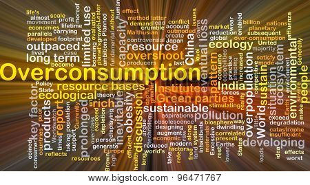 Background concept word cloud illustration of over consumption glowing light
