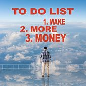To Do List - Make More Money, sign or slogan on sky. poster