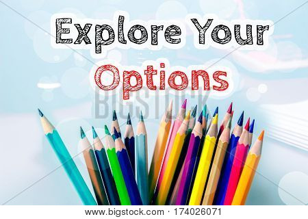 Explore your options, text message on blue background with color pencil