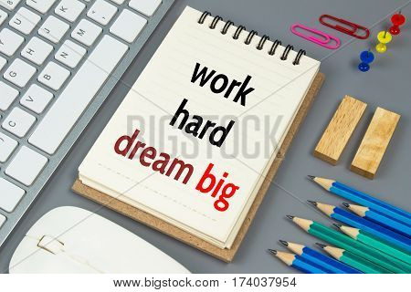 work hard dream big, Text message on white paper